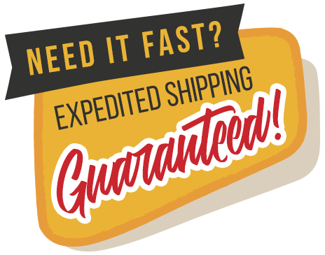 Need it fast? Expedited Shipping Guaranteed